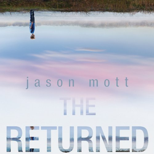 The Returned by Jason Mott – Audiobook Review