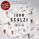 Lock In by John Scalzi – An Audiobook Review
